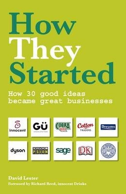 How 30 Good Ideas Became Great Businesses