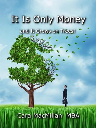 Book Review: It is Only Money and It Grows on Trees!